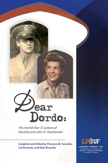 Cover image for Dear Dordo: The World War II Letters of Dorothy and John D. MacDonald
